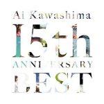 [Album] 川嶋あい – 川嶋あい 15th Anniversary BEST (2018.06.27/AAC/RAR)
