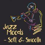 [Album] Various Artists – Jazz Moods – Soft & Smooth (2019.01.25/MP3+Flac/RAR)
