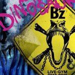 "[Album] B'z – B'z LIVE-GYM 2017-2018 ""LIVE DINOSAUR"" (2018.07.04/MP3+FLAC Hi-Res/RAR)"