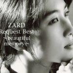 [Album] ZARD – Request Best ~beautiful memory~ (2008.01.23/MP3+FLAC/RAR)