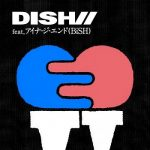 [Single] DISH// – SING-A-LONG feat.アイナ・ジ・エンド(BiSH) (2019.02.07/AAC/RAR)