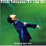 [Album] 横山輝一 – K's Like 'dis -Kiichi-Yo Best Trax (1994.05.25/MP3/RAR)