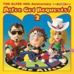 [Album] THE ALFEE – Alfee Get Requests! 2 (2014.06.18/MP3/RAR)