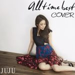 [Album] JUJU – All Time Best -Cover- (2019/MP3/RAR)