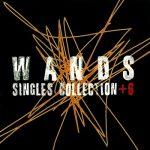 [Album] WANDS – SINGLES COLLECTION +6 (1996.03.16/MP3/RAR)
