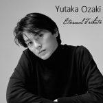 [Album] Various Artists – Yutaka Ozaki Eternal Tribute (2019.03.31/MP3/RAR)