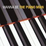 [Album] Various Artists – Wanna Be The Piano Man (2019.03.02/MP3/RAR)