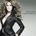 [Album] Céline Dion – Taking Chances Deluxe (2007.11.23/MP3/RAR)
