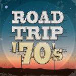 [Album] Various Artists – Road Trip '70s (2017.10.13/MP3/RAR)