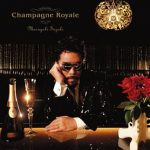 [Album] 鈴木雅之 – Champagne Royale (2007.03.07/MP3/RAR)