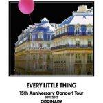 [Album] Every Little Thing – 15th Anniversary Concert Tour 2011-2012 ORDINARY (2012.08.01/MP3/RAR)