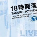 [Album] 吉田拓郎 – 18時開演~TAKURO YOSHIDA LIVE at TOKYO INTERNATIONAL FORUM~ (2009.11.11/MP3/RAR)