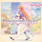 [Album] V.A. – PRINCESS CONNECT! Re:Dive ORIGINAL SOUND TRACK (2019.04.03/MP3/RAR)