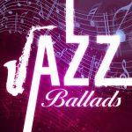 [Album] Various Artists – Jazz Ballads (2017/MP3+Flac/RAR)
