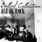 [Album] ONE OK ROCK – Ballad Collection (2019/MP3/RAR)