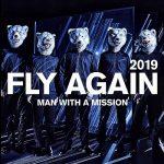 [Single] MAN WITH A MISSION – FLY AGAIN 2019 (2019.04.28/AAC/RAR)