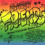 [Album] MINMI – FRIENDS ~MINMI featuring works BEST~ (2005.09.22/MP3/RAR)