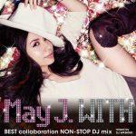 [Album] May J. – WITH ~BEST collaboration NON-STOP DJ mix~ mixed by DJ WATARAI (2011.04.27/MP3/RAR)