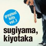 [Album] 杉山清貴 – sugiyama, kiyotaka greatest hits vol. I (2016.05.24/MP3+Flac/RAR)