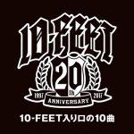 [Album] 10-FEET – 10-FEET入り口の10曲 (2017.07.06/MP3/RAR)