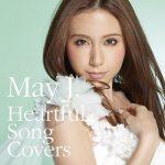 [Album] May J. – Heartful Song Covers (2014.03.26/MP3+Flac/RAR)
