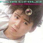 [Album] 中村あゆみ – FAIR CHILD (1986.03.20/MP3+Flac/RAR)