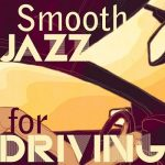 [Album] Various Artists – Smooth Jazz for Driving (2019.05.04/MP3+Flac/RAR)