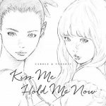 [Single] キャロル&チューズデイ(Vo.Nai Br.XX & Celeina Ann) – Kiss Me/Hold Me Now (2019.05.29/MP3/RAR)