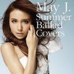 [Album] May J. – Summer Ballad Covers (2013.06.19/MP3+FLAC/RAR)