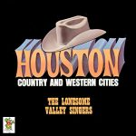 [Album] The Lonesome Valley Singers – Houston Country and Western Cities (2019.05.22/MP3+FLAC/RAR)
