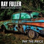 [Album] Ray Fuller and The Bluesrockers – Pay the Price (2019.05.28/MP3+FLAC/RAR)