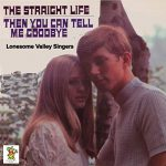 [Album] The Lonesome Valley Singers – The Straight Life / Then You Can Tell Me Goodbye (2019.05.22/MP3+FLAC/RAR)