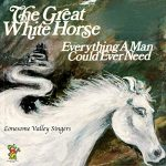 [Album] The Lonesome Valley Singers – The Great White Horse / Everything A Man Could Ever Need (2019.05.20/MP3+FLAC/RAR))