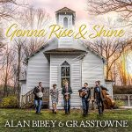 [Album] Alan Bibey & Grasstowne – Gonna Rise And Shine (2019.05.24/MP3+FLAC/RAR)