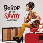 [Album] 矢野沙織 – Bebop at the Savoy (2010.01.20/MP3/RAR)