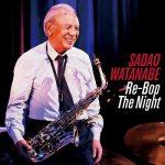 [Album] 渡辺貞夫 – Re-Bop the Night (2018.10.03/MP3+Flac/RAR)