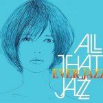 [Album] ALL THAT JAZZ – EVER JAZZ (2012.10.03/MP3/RAR)