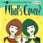 [Album] Various Artists – What's Cover (2002.07.10/MP3+Flac/RAR)