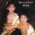 [Album] WINK – Queen of Love (2018.08.22/MP3+Flac/RAR)
