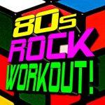 [Album] Workout Music – 80s Rock Workout! (2019/MP3/RAR)