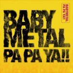 [Single] BABYMETAL – PA PA YA!! (2019.06.28/MP3+Flac/RAR)