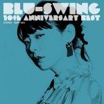 [Album] BLU-SWING – BLU-SWING 10th ANNIVERSARY BEST (2019.05.08/MP3+Flac/RAR)