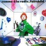 [Album] FAIRCHILD – Comme a La Radio (2019.01.31/MP3+Flac/RAR)