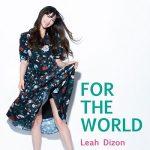 [Album] Leah Dizon – FOR THE WORLD (2019/MP3/RAR)