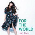 [Album] Leah Dizon – FOR THE WORLD (2019/AAC/RAR)