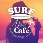 [Album] Café Lounge Resort & Relaxing Piano Crew – Surf Music Cafe ~ビーチリゾートでゆったりチルホップBGM~ (2019.07.21/MP3/RAR)