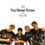 [Single] AI – You Never Know feat. MJ116 (2019.08.08/MP3/RAR)