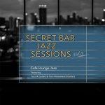 [Album] Cafe Lounge Jazz – Secret Bar Jazz Sessions, Vol. 3 (2019.07.31/MP3/RAR)