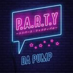 [Single] DA PUMP – P.A.R.T.Y. – Universe Festival – (2019.07.05/MP3/RAR)