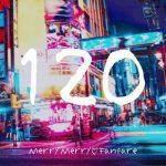 [Single] メリーメリー♡ファンファーレ – 120 (2019.05.27/AAC/RAR)